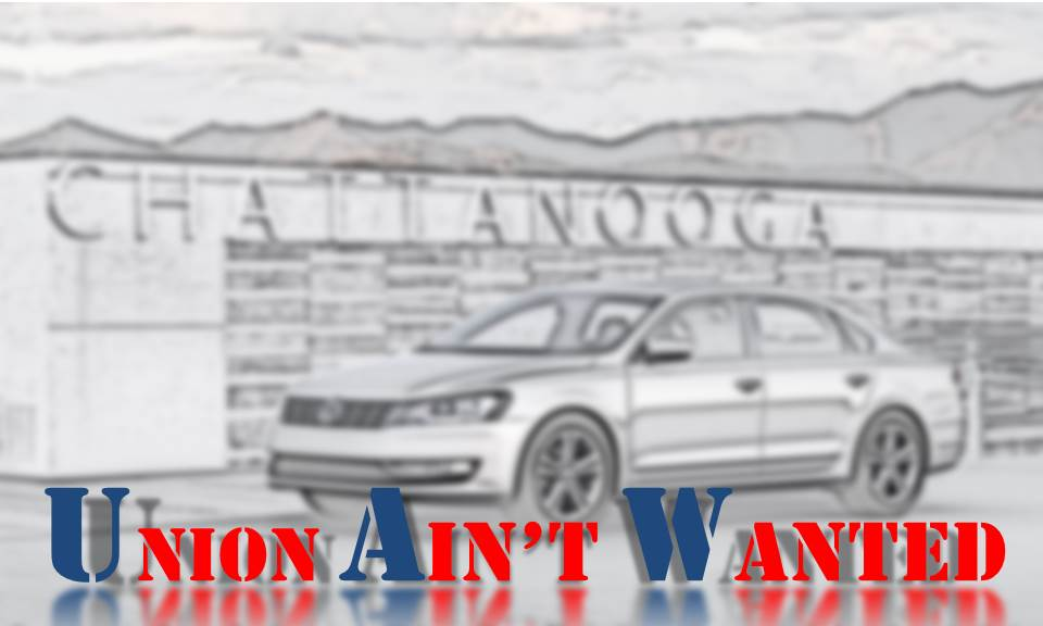 UAW - Union Aint Wanted - VW