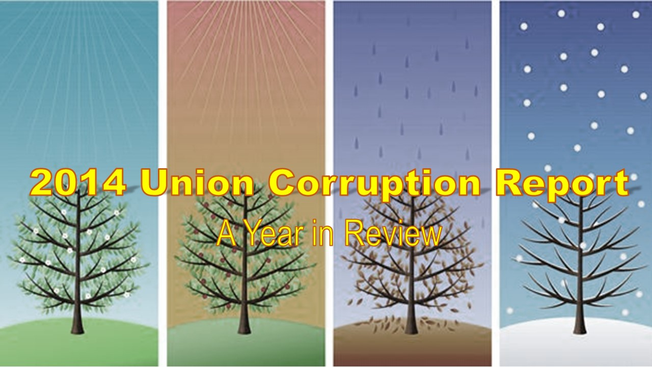The 2014 Union Corruption Report: A Year In Review